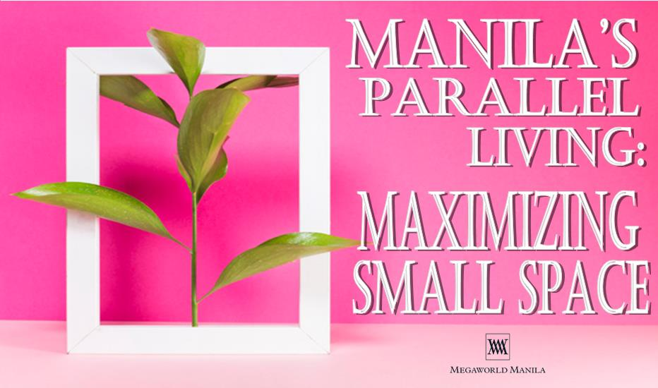 Manilas Parallel Living Maximizing Small Space