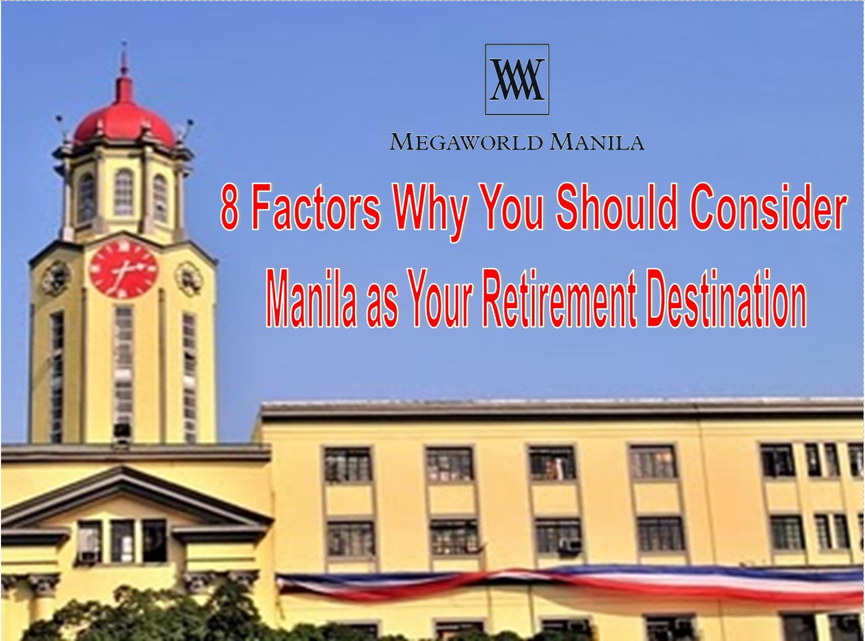 8 Factors Why You Should Consider Manila as Your Retirement Destination