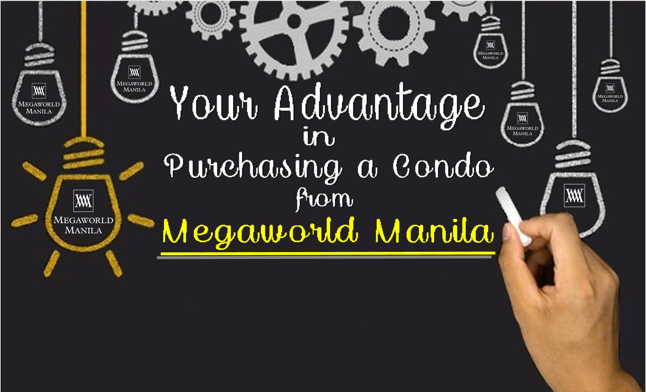 Your Advantage in Purchasing A Condo in Megaworld Manila
