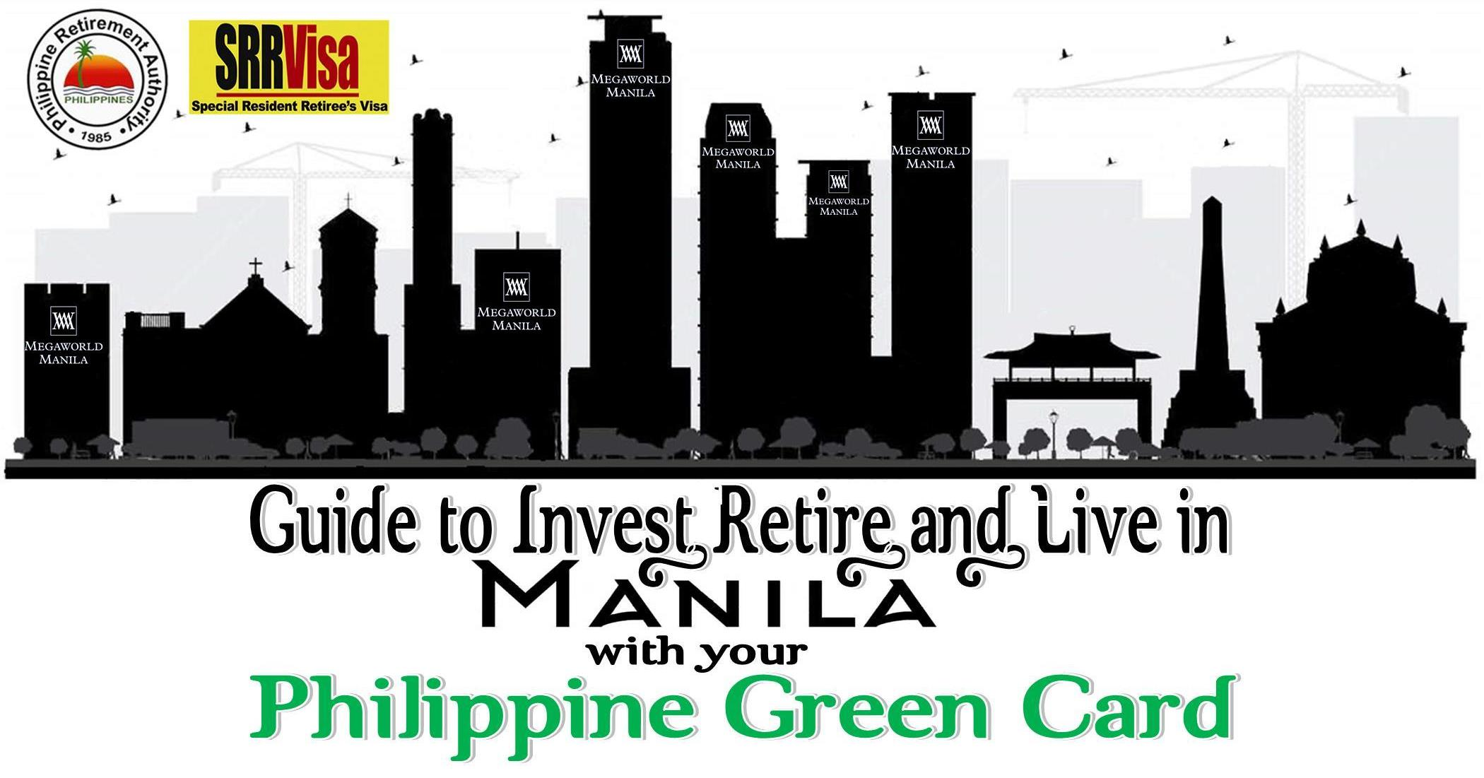 Guide to Invest, Retire and Live in Manila with Your Philippine Green Card