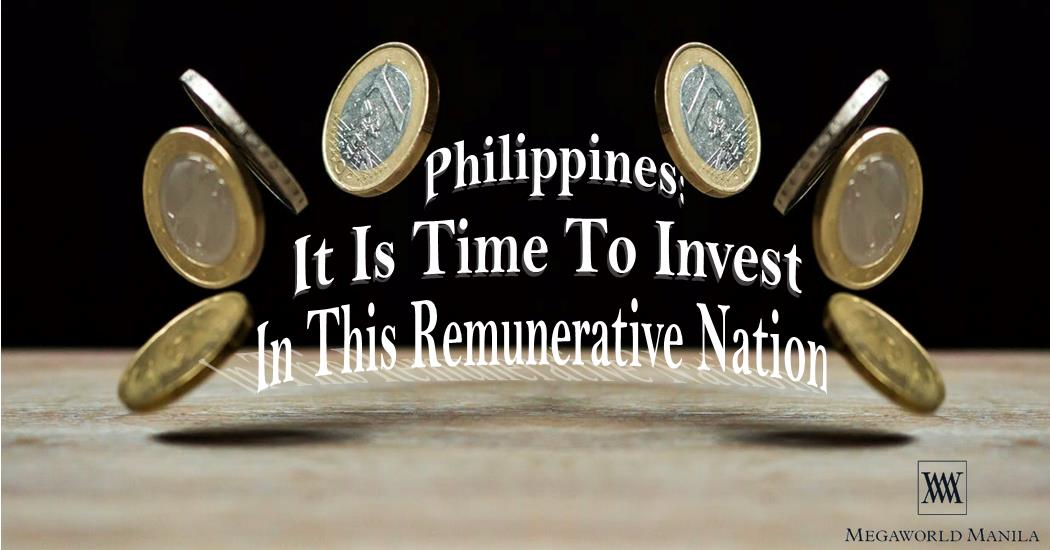 Philippines: It Is Time To Invest In This Remunerative Nation