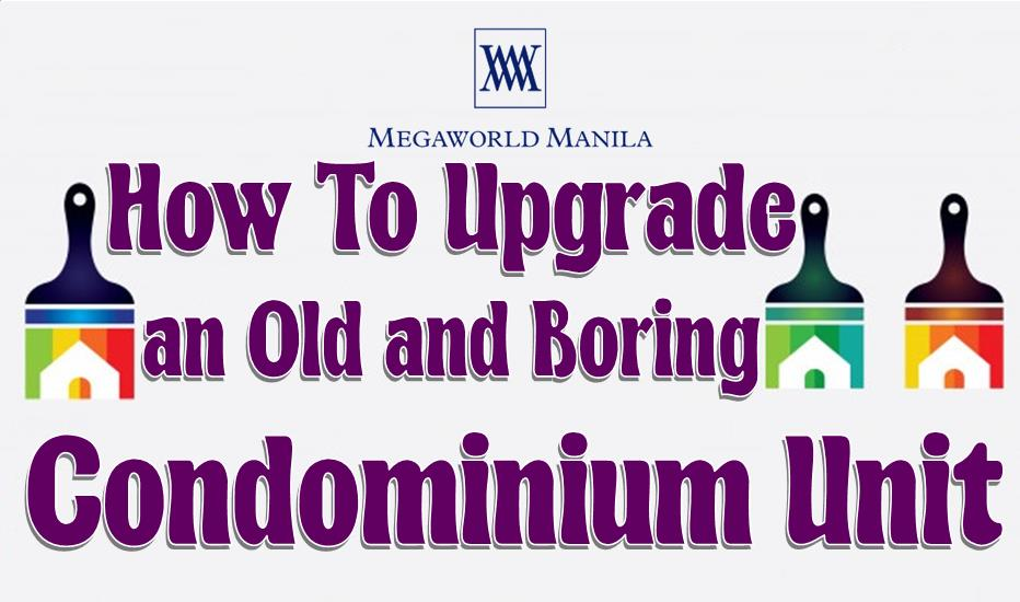 How to Upgrade an Old and Boring Condominium Unit