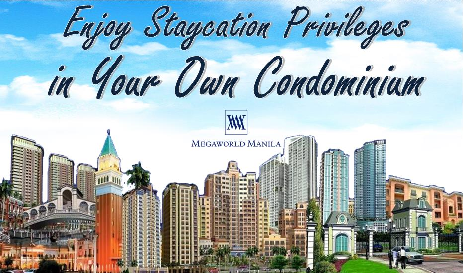 Enjoy Staycation Privileges in Your Own Condominium